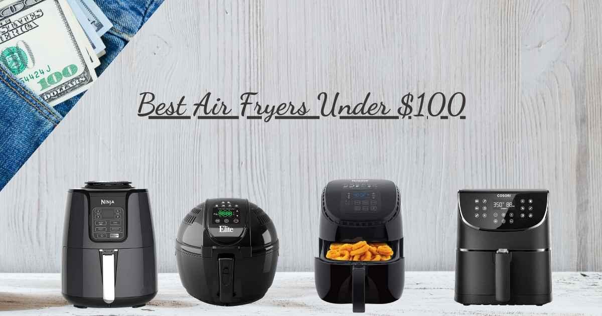 best air fryers under $100