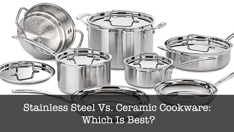 Stainless Steel vs Ceramic Cookware
