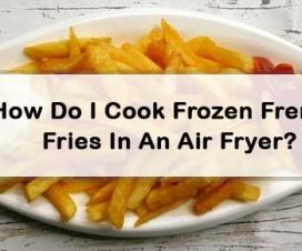 How to cook frozen french fries in an air fryer