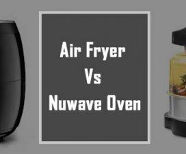 Air fryer vs. Nuwave Oven