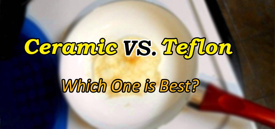 Ceramic Cookware vs Teflon Cookware