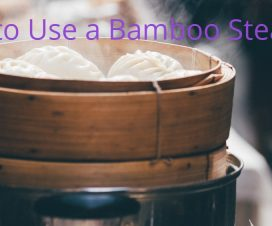 Best Bamboo Steamer for dumplings