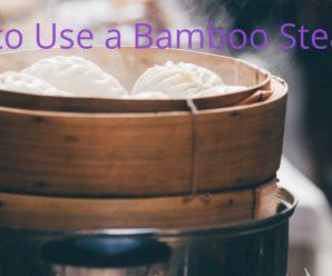 Best Bamboo Steamer for dumplings