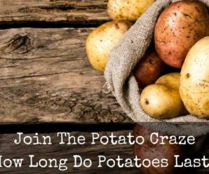 How Long Do Potatoes Last?